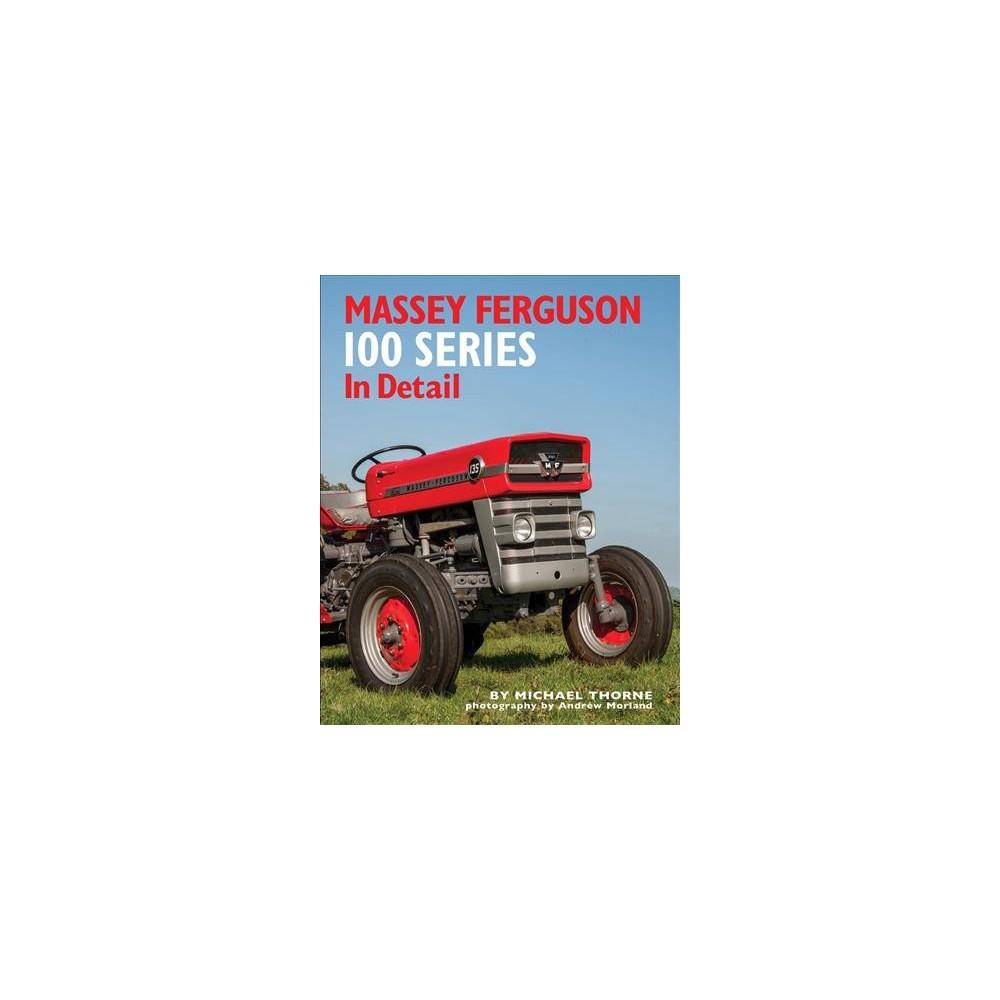 Massey Ferguson 100 Series in Detail (Hardcover) (Michael Thorne)