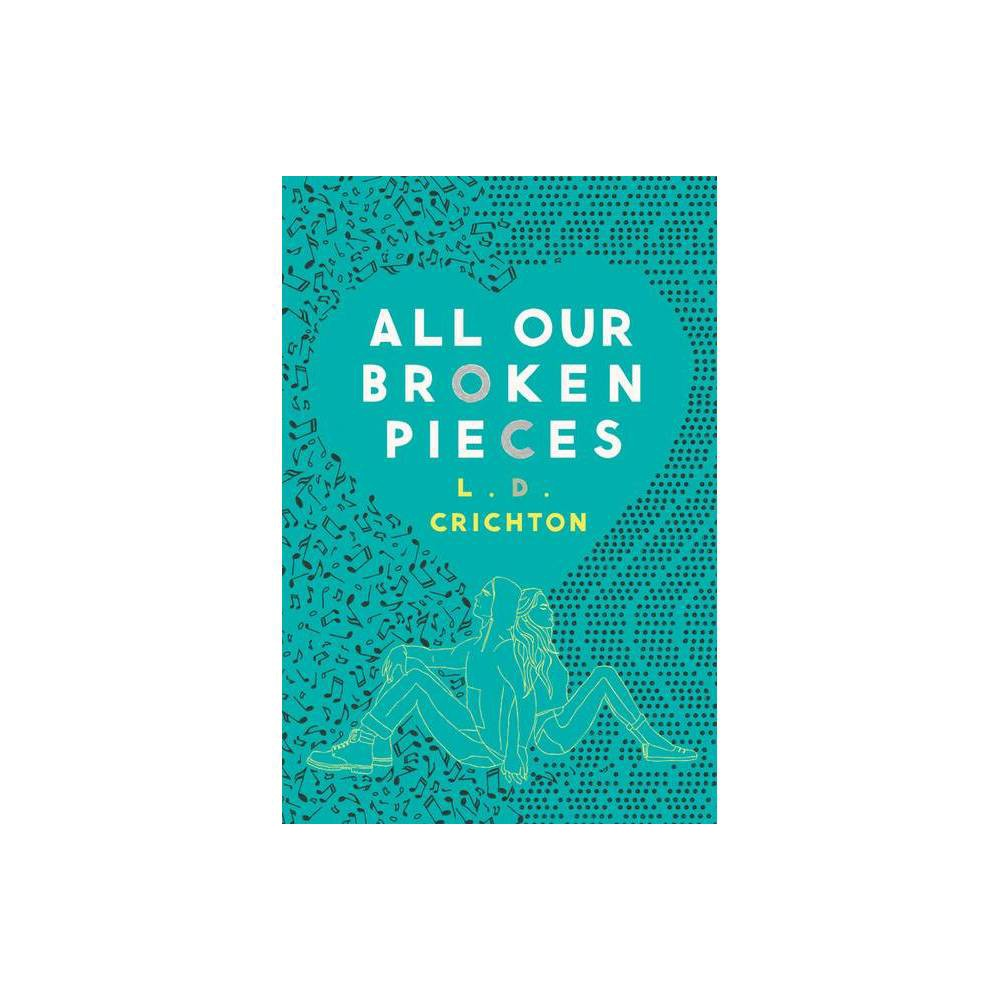 All Our Broken Pieces By L D Crichton Paperback