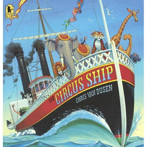 The Circus Ship - by  Chris Van Dusen (Hardcover) - image 1 of 1
