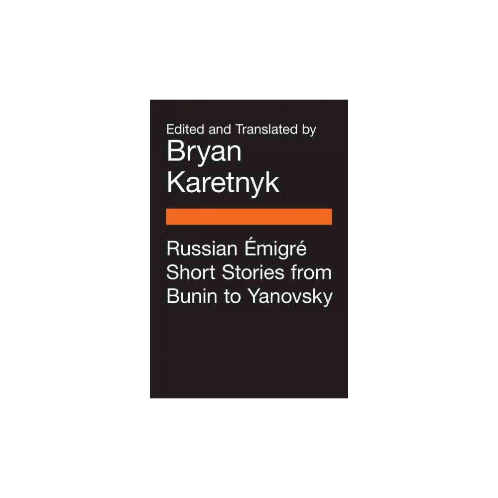 Russian Emigre Short Stories from Bunin to Yanovsky (Paperback)