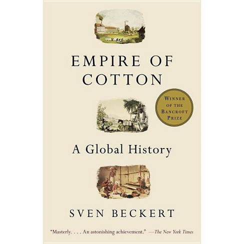Empire of Cotton - by  Sven Beckert (Paperback) - image 1 of 1