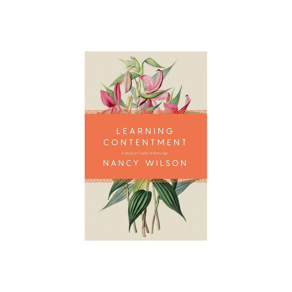 Learning Contentment By Nancy Wilson Paperback