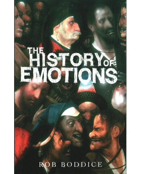 History of Emotions -  (Historical Approaches) by Rob Boddice (Paperback) - image 1 of 1