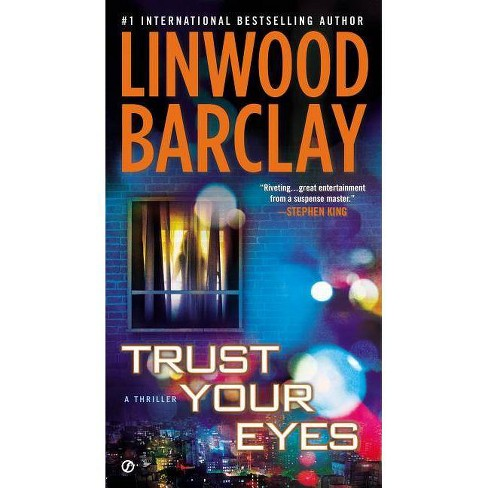 Trust Your Eyes - by  Linwood Barclay (Paperback) - image 1 of 1