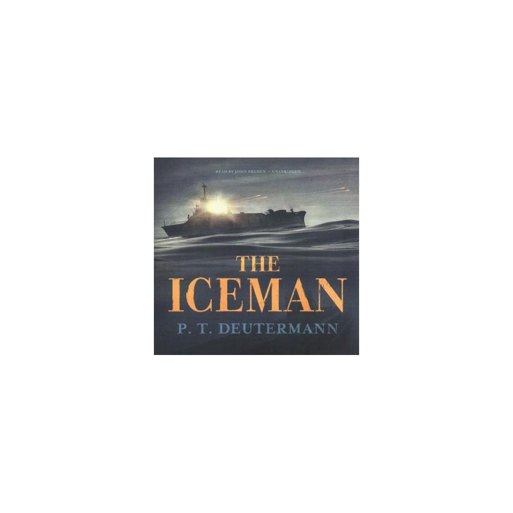Iceman - Unabridged by Peter T. Deutermann (CD/Spoken Word)