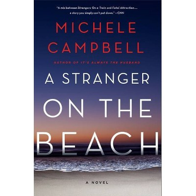 A Stranger On The Beach - by Michele Campbell (Paperback)