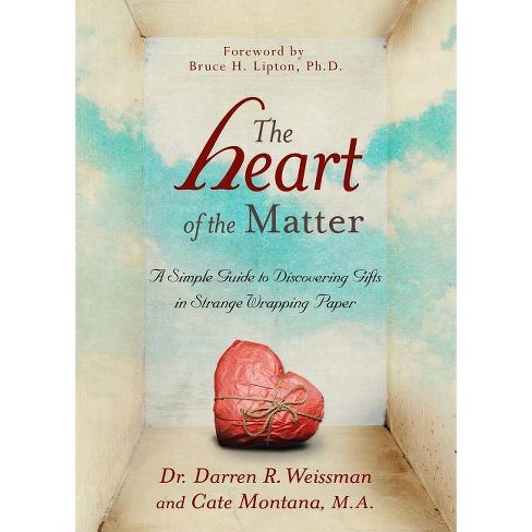 The Heart of the Matter - by  Darren R Weissman & Cate Montana (Paperback) - image 1 of 1