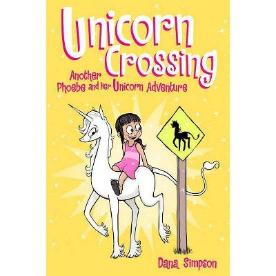 Unicorn Crossing (Phoebe and Her Unicorn Series Book 5) - by Dana Simpson (Paperback)