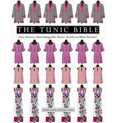 Tunic Bible : One Pattern, Interchangeable Pieces, Ready-to-wear Results!: Includes Pattern (Paperback) - image 1 of 1