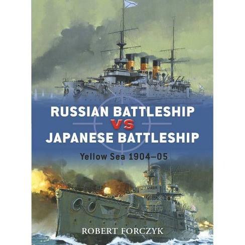 Russian Battleship Vs Japanese Battleship - (Duel) by  Robert Forczyk (Paperback) - image 1 of 1
