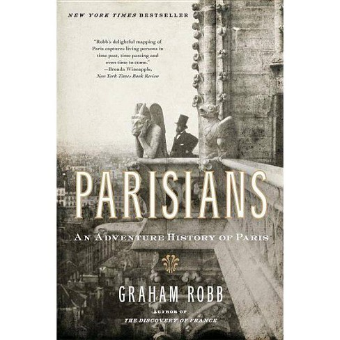 Parisians - by  Graham Robb (Paperback) - image 1 of 1