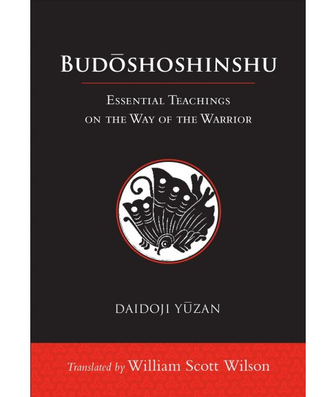 Budoshoshinshu : Essential Teachings on the Way of the Warrior -  by Daidoji  Yuzan (Hardcover) - image 1 of 1