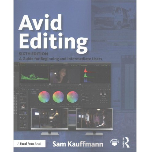Avid Editing : A Guide for Beginning and Intermediate Users (Paperback) (Sam Kauffmann) - image 1 of 1