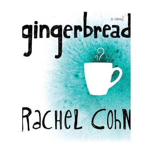 Gingerbread - by  Rachel Cohn (Paperback) - image 1 of 1