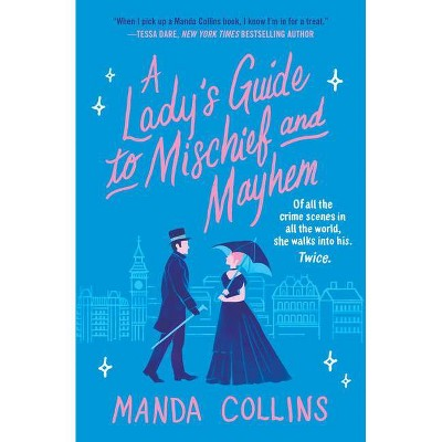 A Lady's Guide to Mischief and Mayhem - by Manda Collins (Paperback)