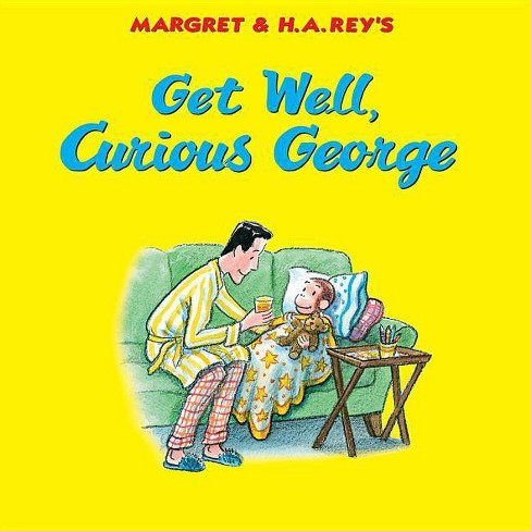 Get Well, Curious George - by  H A Rey (Hardcover) - image 1 of 1