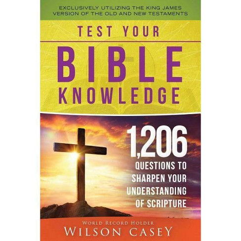 Test Your Bible Knowledge - by Wilson Casey (Paperback)