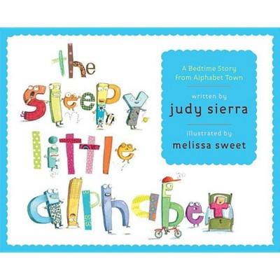 The Sleepy Little Alphabet - by Judy Sierra (Hardcover)