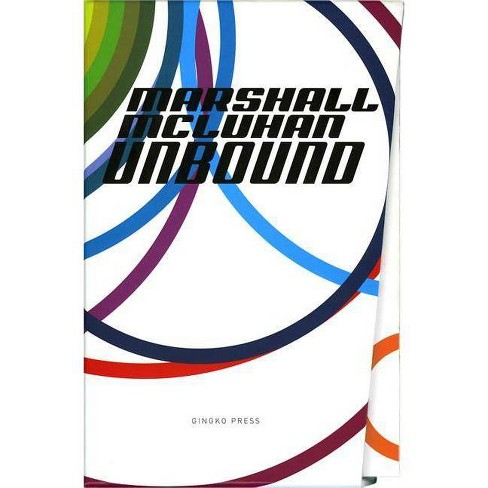 Marshall McLuhan-Unbound - by  Marshall McLuhan & W Terrence Gordon (Paperback) - image 1 of 1