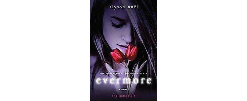 Evermore ( The Immortals) (Paperback) by Alyson Noel