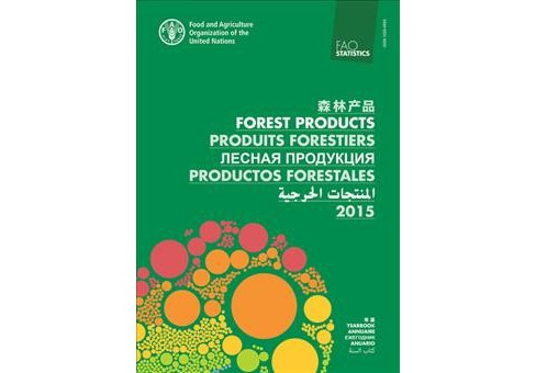 Forest Products 2015 / Produits Forestiers 2015 / Productos Forestales 2015 -  (Paperback) - image 1 of 1