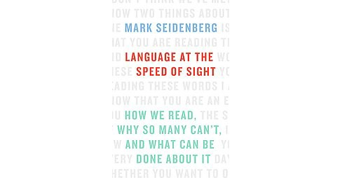 Language at the Speed of Sight : How We Read, Why So Many Can't, and What Can Be Done About It - image 1 of 1