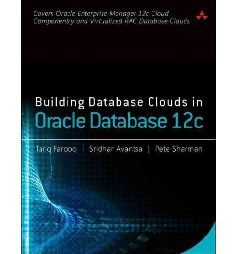 Building Database Clouds in Oracle 12c (Paperback) (Tariq Farooq) - image 1 of 1