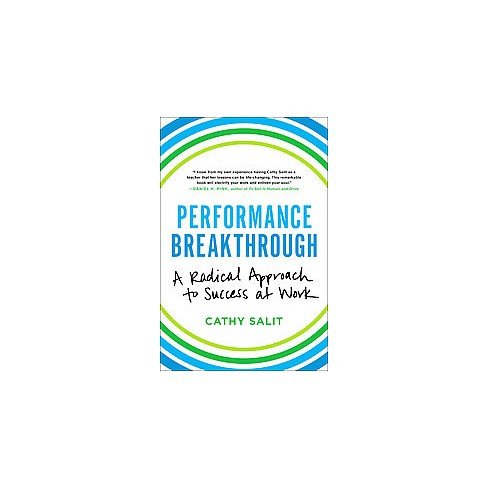 Performance Breakthrough A Radical Approach To Success At Work
