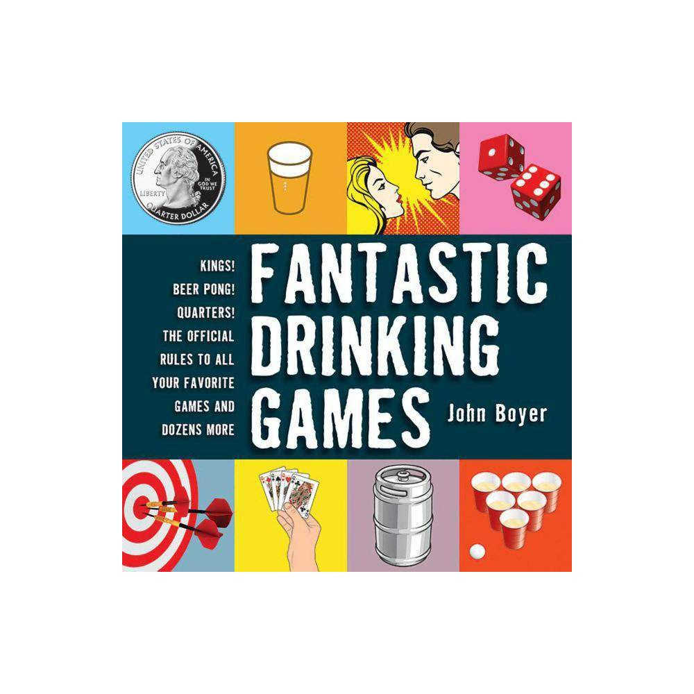 Fantastic Drinking Games - by John Boyer (Paperback)