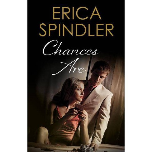 Chances Are - by  Erica Spindler (Hardcover) - image 1 of 1