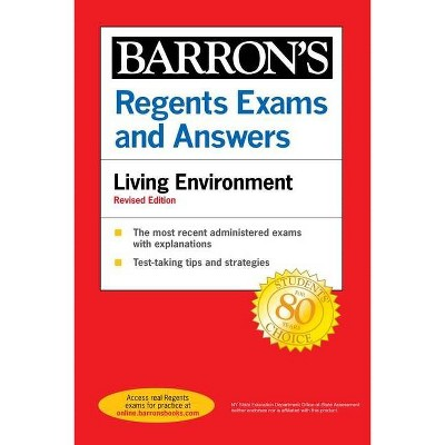 Regents Exams and Answers: Living Environment Revised Edition - (Barron's Regents NY) by  Gregory Scott Hunter (Paperback)