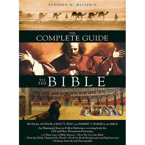 The Complete Guide to the Bible - by  Stephen M Miller (Paperback) - image 1 of 1