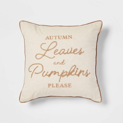 Embroidered 'Autumn Leaves and Pumpkins Please' Square Throw Pillow - Threshold™