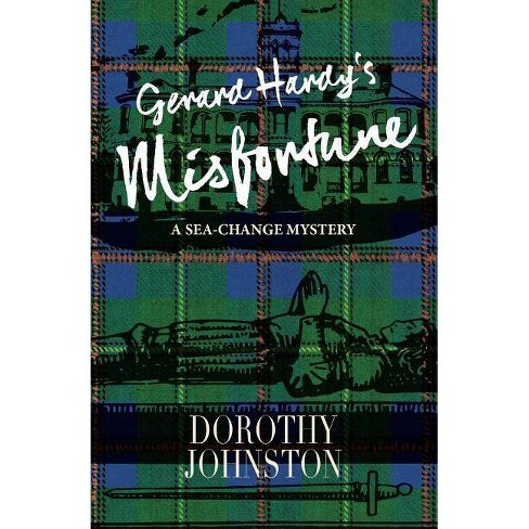 Gerard Hardy's Misfortune - (Sea-Change Mystery) by  Dorothy Johnston (Paperback) - image 1 of 1