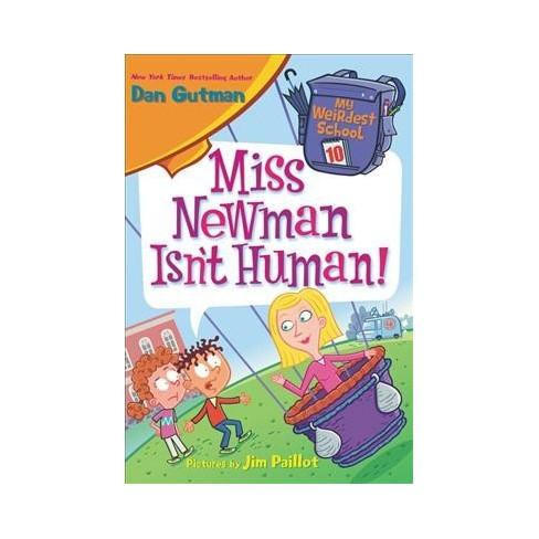 Miss Newman Isn't Human! - (My Weirdest School) by  Dan Gutman (Paperback) - image 1 of 1