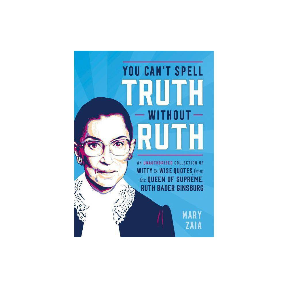 You Can T Spell Truth Without Ruth By Mary Zaia Hardcover