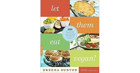 Let Them Eat Vegan! : 200 Deliciously Satisfying Plant-Powered Recipes for the Whole Family (Paperback) - image 1 of 1