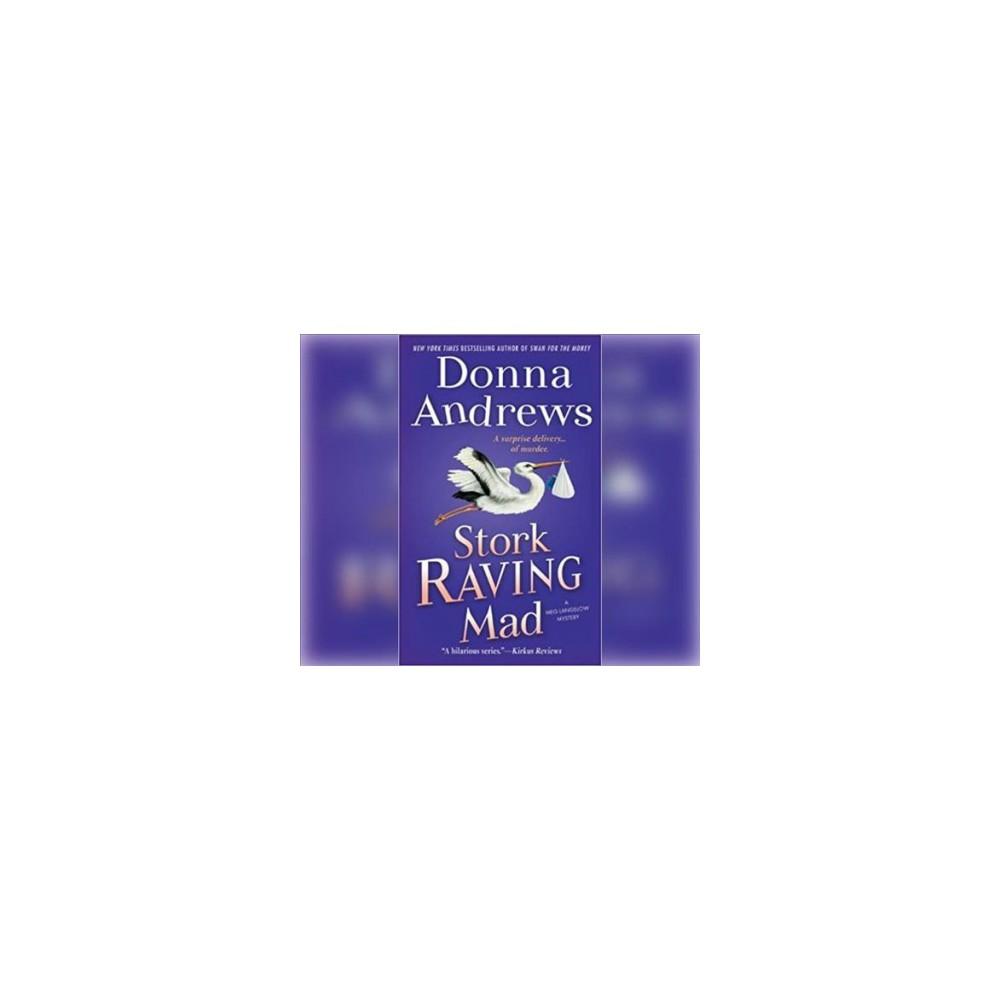 Stork Raving Mad - Unabridged (Meg Langslow Mystery) by Donna Andrews (CD/Spoken Word)