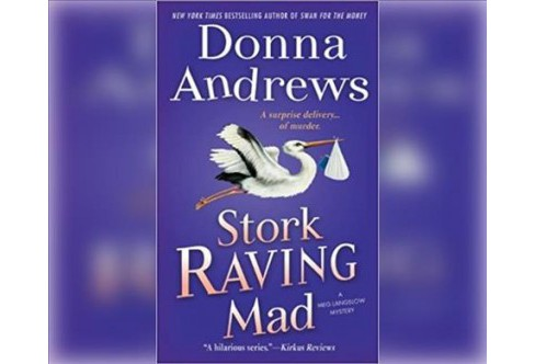 Stork Raving Mad -  Unabridged (Meg Langslow Mysteries) by Donna Andrews (CD/Spoken Word) - image 1 of 1