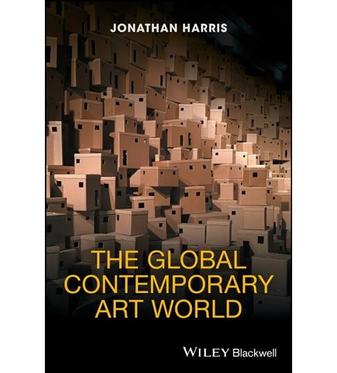 Global Contemporary Art World -  by Jonathan Harris (Hardcover) - image 1 of 1