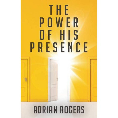 The Power of His Presence - by  Adrian Rogers (Paperback) - image 1 of 1