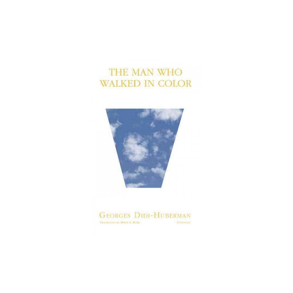 Man Who Walked in Color (Paperback) (Georges Didi-Huberman)
