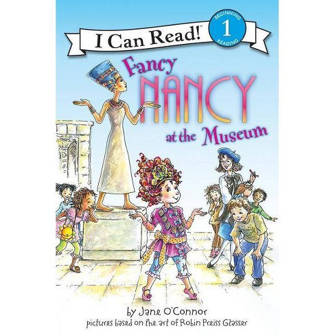 Fancy Nancy at the Museum - (I Can Read Fancy Nancy - Level 1 (Paperback)) by  Jane O'Connor (Paperback) - image 1 of 1