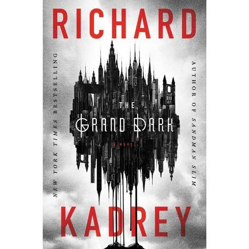 The Grand Dark - by  Richard Kadrey (Hardcover) - image 1 of 1