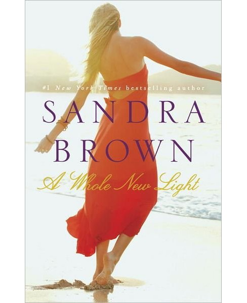 A Whole New Light (Paperback) by Sandra Brown - image 1 of 1