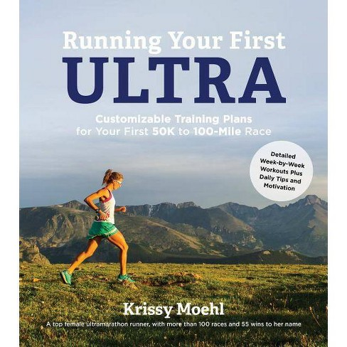 Running Your First Ultra - by  Krissy Moehl (Paperback) - image 1 of 1