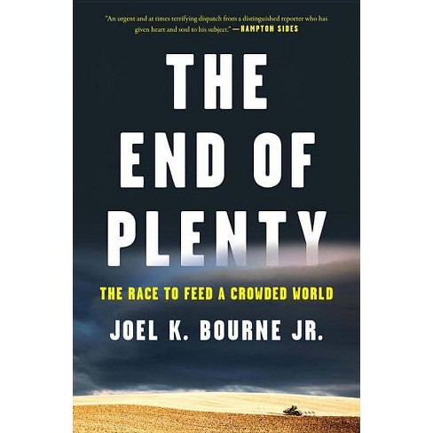 The End of Plenty - by  Joel K Bourne (Paperback) - image 1 of 1