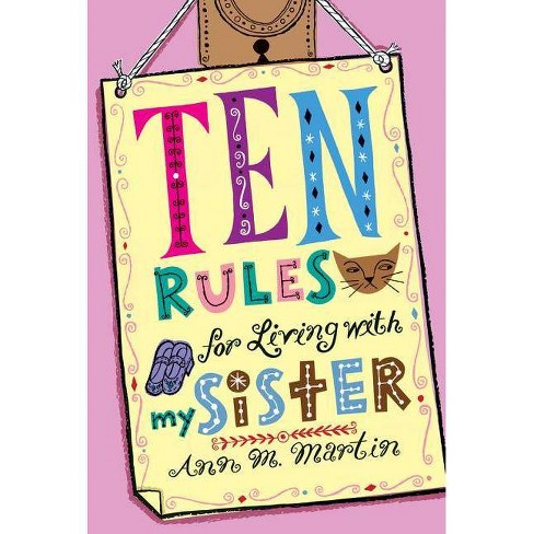 Ten Rules for Living with My Sister - by  Ann M Martin (Paperback) - image 1 of 1