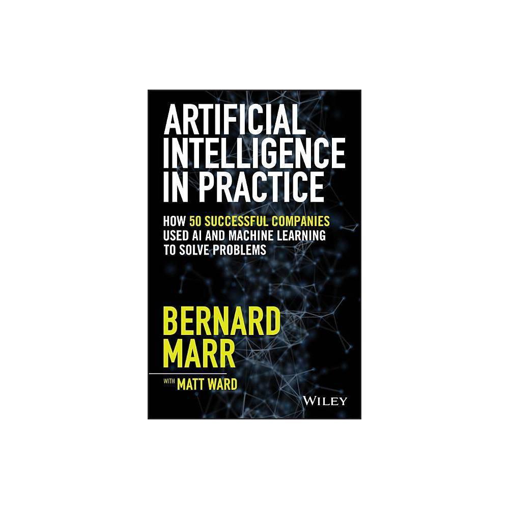 Artificial Intelligence In Practice By Bernard Marr Hardcover