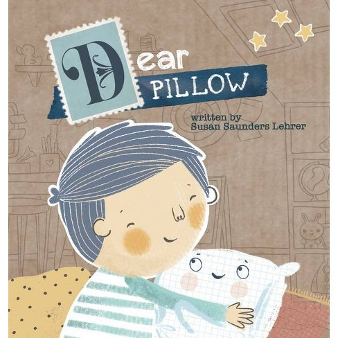 Dear Pillow - by  Susan Saunders Lehrer (Hardcover) - image 1 of 1